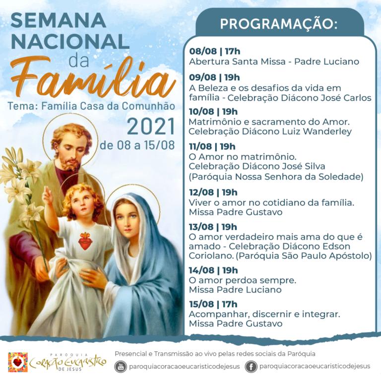 Semana Nacional da Família 2021 Tema: Família Casa da Comunhão. de 08 à 15 de agosto
